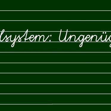 Schulsystem: Ungenügend