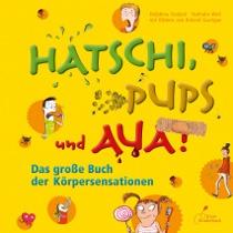 Hatschi, Pups und Aua – das Buch der Körpersensationen