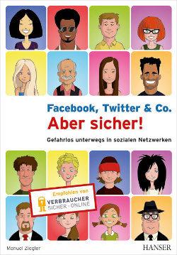 Facebook, Twitter & Co. Aber sicher!